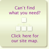 Not finding what you are looking for? Click here for our site map.